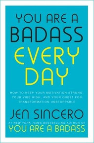 You Are A Badass Every Day by Jen Sincero (NEW Hardback)