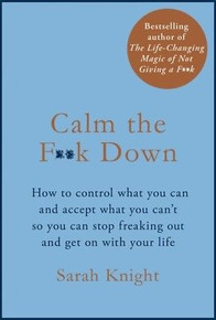 Calm The F**k Down by Sarah Knight (Hardback)
