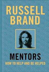 Mentors - How To Help And Be Helped by Russell Brand (Hardback)