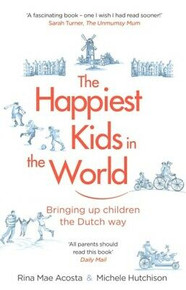 The Happiest Kids In The World by Rina Mae Acosta & Michele Hutchinson