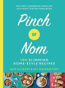 Pinch of Nom by Kate Allinson & Kay Featherstone (NEW Hardback) Limited Signed