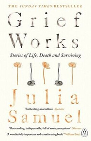 Grief Works by Julia Samuel NEW