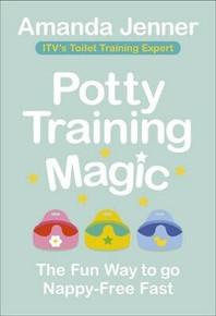 Potty Training Magic by Amanda Jenner ITV's Toilet Training Expert