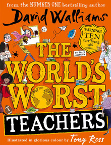 The World's Worst Teachers by David Walliams (Hardback)