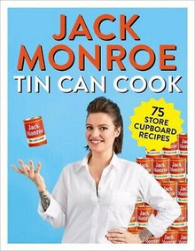 Tin Can Cook by Jack Monroe - 75 Store Cupboard Recipes NEW