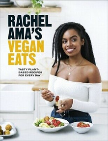 Rachel Ama's Vegan Eats - Tasty Plant-Based Recipes for Every Day (NEW Hardback)
