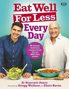 Eat Well for Less Every Day by Jo Scarratt-Jones Gregg Wallace & Chris Bavin NEW