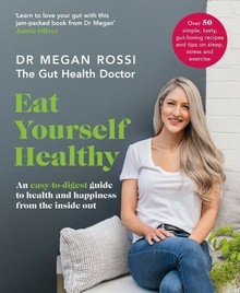 Eat Yourself Healthy by Dr Megan Rossi - The Gut Health Doctor (NEW)