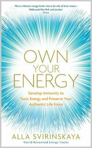 Own Your Energy by Alla Svirinskaya NEW