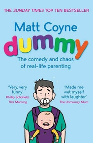 Dummy - The Comedy & Chaos of Real-Life Parenting by Matt Coyne (NEW)