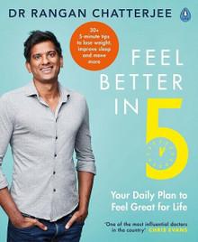 Feel Better in 5 by Dr Rangan Chatterjee