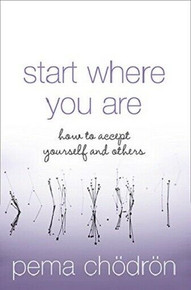 Start Where You Are By Peme Chodron (NEW)