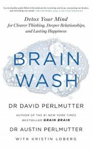 Brain Wash by Dr David Perlmutter & Dr Austin Perlmutter (NEW)