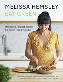 Eat Green by Meissa Hemsley (NEW Hardback)