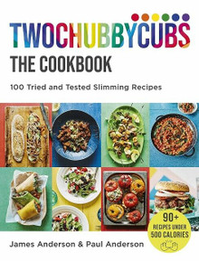 Twochubbycubs The Cookbook by James Anderson & Paul Anderson