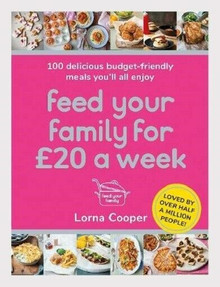 Feed Your Family for £20 A Week by Lorna Cooper (NEW)