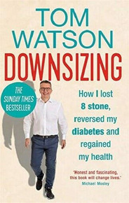 Downsizing by Tom Watson (NEW Hardback)