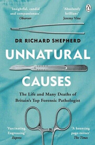 Unnatural Causes by Dr Richard Shepherd (NEW)
