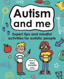 Autism And Me Expert Tips & Mindful Activities for Autistic People Haia Ironside