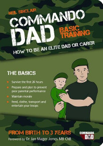 Commando Dad - How to Be An Elite Dad or Carer by Neil Sinclair (NEW)