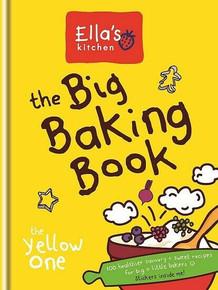 Ella's Kitchen The Big Baking Book - The Yellow One (NEW Hardback)