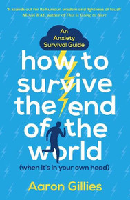 How To Survive The End Of The World by Aaron Gillies (NEW)
