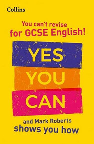 You Can't Revise for GCSE English!  Yes You Can and Mark Roberts Shows You How