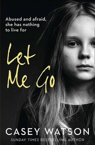 Let Me Go by Casey Watson (NEW)