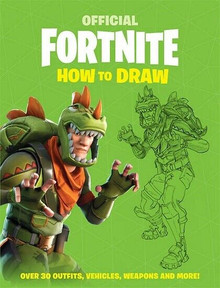 Official Fortnite How to Draw - Over 30 Outfits, Vehicles, Weapons & More! NEW