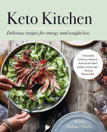 Keto Kitchen - Delicious Recipes for Energy & Weight Loss by Monya Kilian Palmer