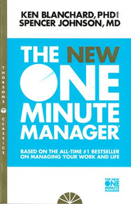 The NEW One Minute Manager by Ken Blanchard and Spencer Johnson