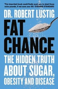 Fat Chance by Dr Robert Lustig