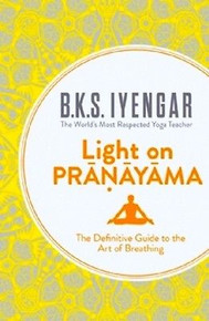 Light on Pranayama by B K S Iyengar