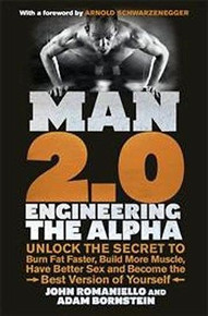 Man 2.0 Engineering The Alpha by John Romaniello and Adam Bornstein