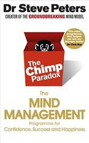 The Chimp Paradox - The Mind Management Programme by Dr Steve Peters