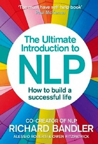 The Ultimate Introduction To NLP by Richard Bandler