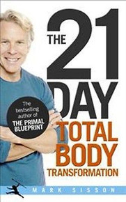 The 21 Day Total Body Transformation by Mark Sisson