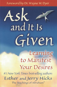 Ask And It Is Given by Esther & Jerry Hicks