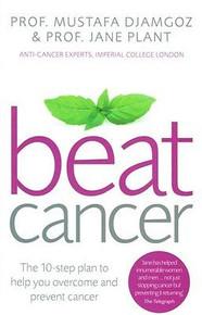 Beat Cancer by Prof. Mustafa Djamgoz & Prof. Jane Plant