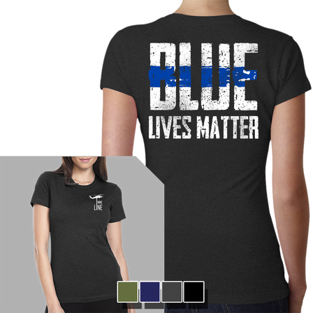 "Womens T-Shirt -- Blue Lives Matter ""Back"""