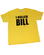 I killed Bill. T Shirt.