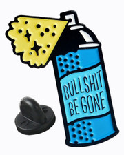 Bullshit be gone. Pin badge