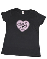Cute as hell. Ladies t shirt