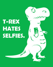 """T-Rex Hates Selfies"" Ladies T-Shirt."