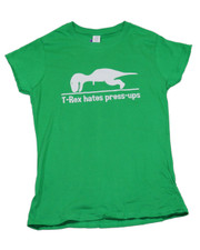 T- Rex Hates Press-ups. Ladies T-Shirt.