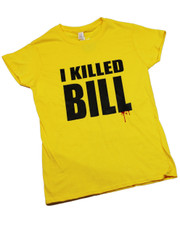 I Killed Bill.Ladies T-Shirt.
