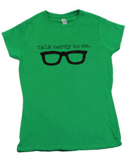 Talk Nerdy To Me. Ladies T-Shirt.