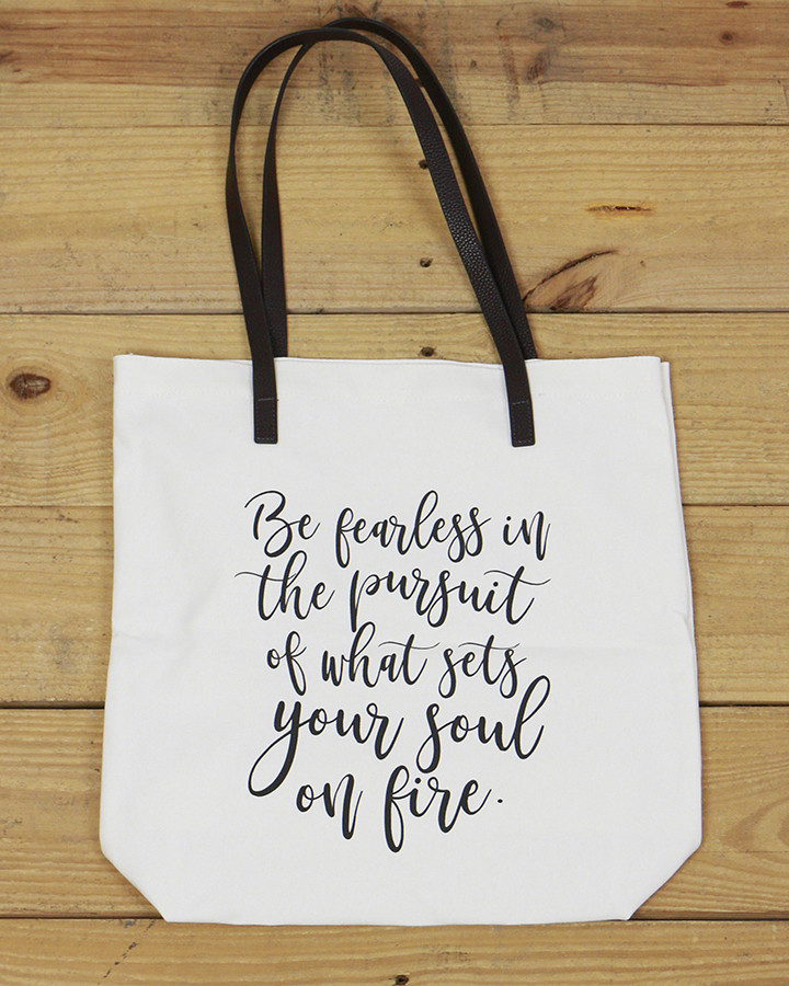 Gl Inspirational Quote Tote Quote Be Fearless In The Pursuit Of