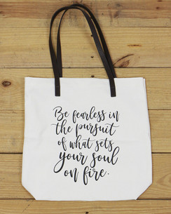 G&L Inspirational Quote Tote  (Quote: Be fearless in the pursuit of what sets your soul on fire)
