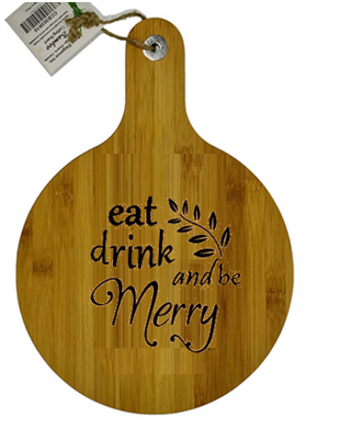 """Round bamboo cutting board with """"Eat, Drink and be Merry"""" engraved"""
